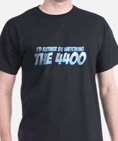 I'd Rather Be Watching The 4400 T-Shirt