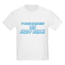 I'd Rather Be Watching The Brady Bunch T-Shirt