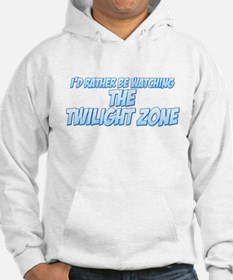 I'd Rather Be Watching The Twilight Zone Jumper Hoody