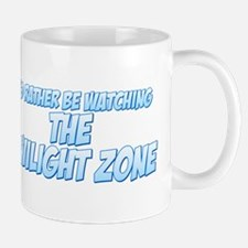 I'd Rather Be Watching The Twilight Zone Mug