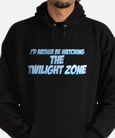 I'd Rather Be Watching The Twilight Zone Hoody