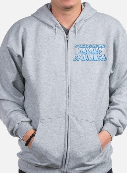 I'd Rather Be Watching Touched by an Angel Zip Hoodie