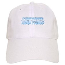 I'd Rather Be Watching Twin Peaks Baseball Cap
