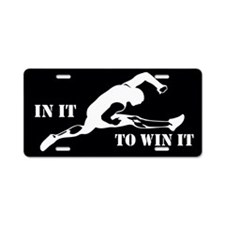 In It To Win It Aluminum License Plate