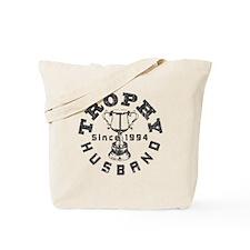 Trophy Husband Since 1994 Tote Bag