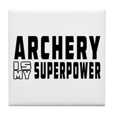 Archery Is My Superpower Tile Coaster