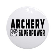 Archery Is My Superpower Ornament (Round)