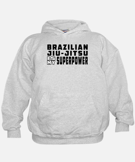 Brazilian Jiu-Jitsu Is My Superpower Hoodie