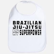 Brazilian Jiu-Jitsu Is My Superpower Bib