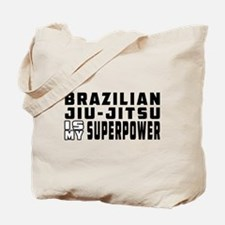 Brazilian Jiu-Jitsu Is My Superpower Tote Bag