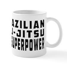 Brazilian Jiu-Jitsu Is My Superpower Mug