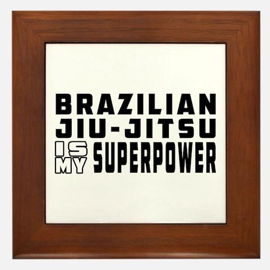 Brazilian Jiu-Jitsu Is My Superpower Framed Tile