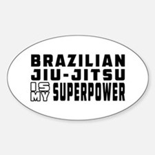 Brazilian Jiu-Jitsu Is My Superpower Decal