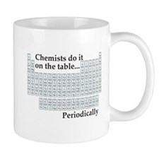 Chemist Do It On The Table...Periodically Mugs
