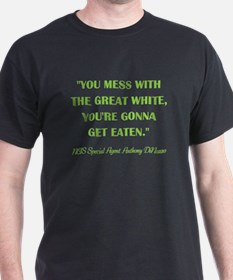 YOU MESS WITH... T-Shirt