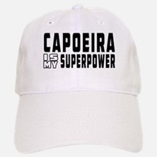 Baseball Baseball Capoeira Is My Superpower Baseball Baseball Cap