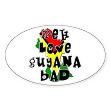 Meh Love Guyana Bad Oval Decal