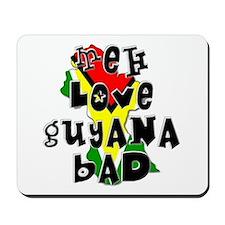 Meh Love Guyana Bad Mousepad