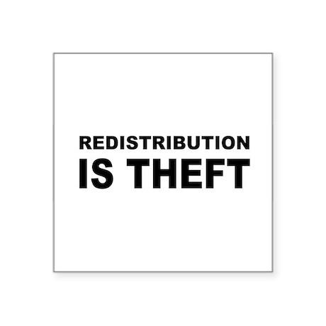 Redistribution is theft bump Sticker