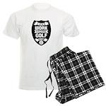 Less work more Golf Pajamas