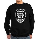 Less work more Golf Sweatshirt
