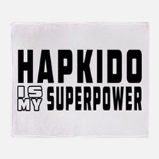Hapkido Is My Superpower Throw Blanket