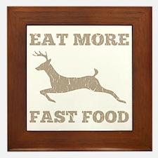 Eat More Fast Food Hunting Humor Framed Tile