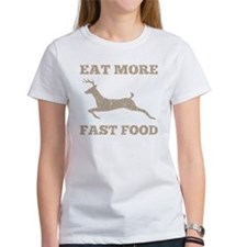 Eat More Fast Food Hunting Humor Tee