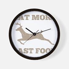 Eat More Fast Food Hunting Humor Wall Clock