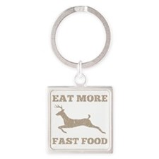 Eat More Fast Food Hunting Humor Square Keychain