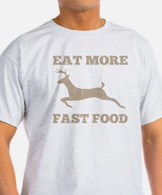 Eat More Fast Food Hunting Humor T-Shirt