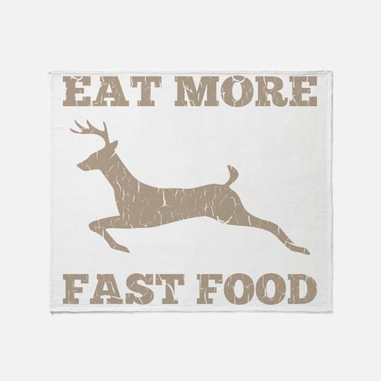 Eat More Fast Food Hunting Humor Throw Blanket