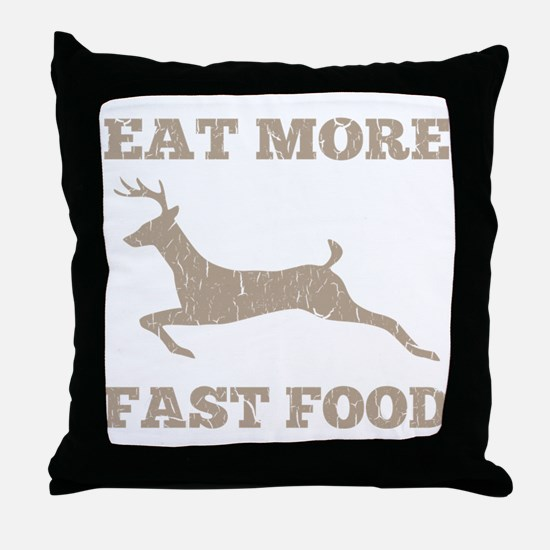 Eat More Fast Food Hunting Humor Throw Pillow