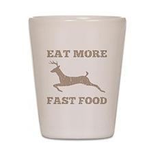 Eat More Fast Food Hunting Humor Shot Glass