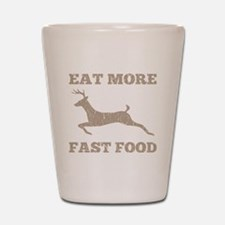 Eat More Fast Food Hunting Humor Shot Glass
