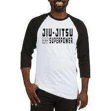 jiu Jitsu Is My Superpower Baseball Jersey