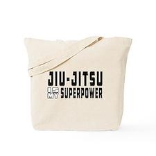 jiu Jitsu Is My Superpower Tote Bag