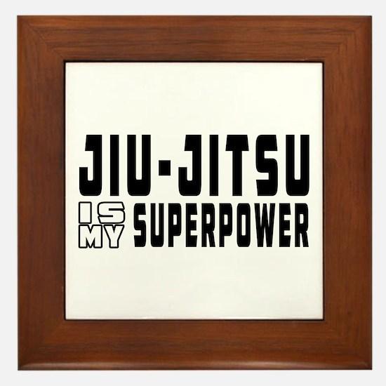 jiu Jitsu Is My Superpower Framed Tile