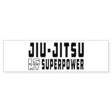 jiu Jitsu Is My Superpower Bumper Sticker
