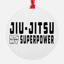 jiu Jitsu Is My Superpower Ornament