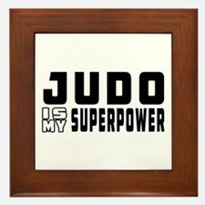 Judo Is My Superpower Framed Tile