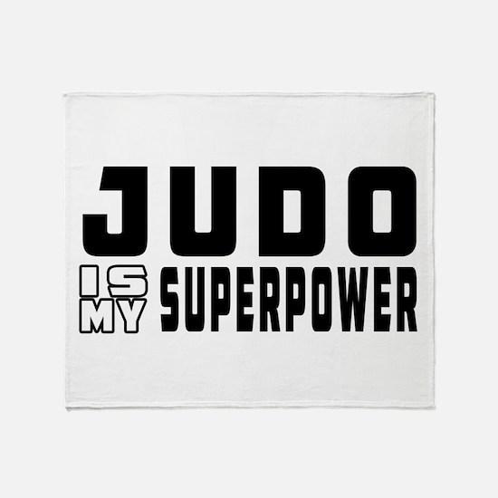Judo Is My Superpower Throw Blanket