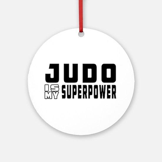 Judo Is My Superpower Ornament (Round)