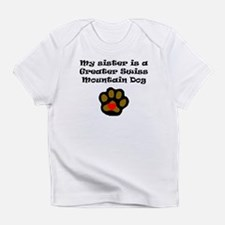 My Sister Is A Greater Swiss Mountain Dog Infant T