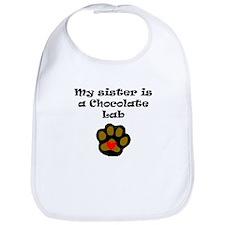 My Sister Is A Chocolate Lab Bib