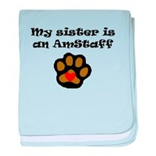 My Sister Is An AmStaff baby blanket
