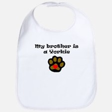 My Brother Is A Yorkie Bib