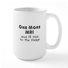 One more MRI...Stick to the Fridge Mugs