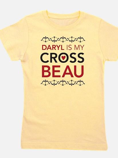 Daryl is my Cross Beau Girl's Tee