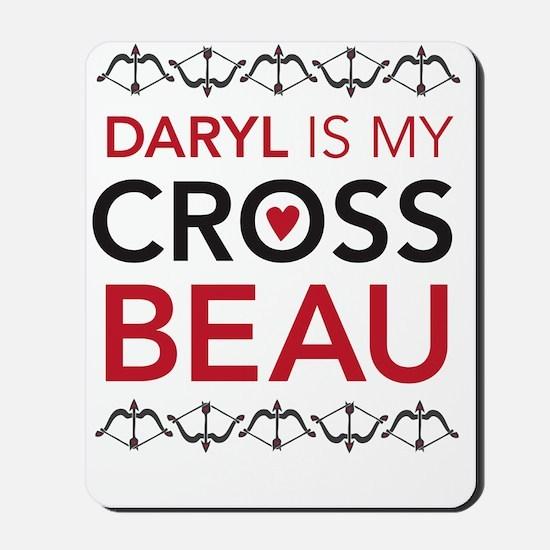 Daryl is my Cross Beau Mousepad